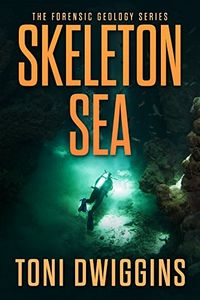 Skeleton Sea by Toni Dwiggins
