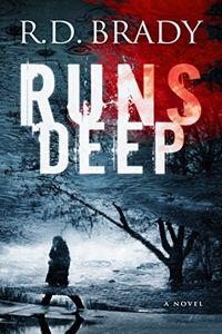 Runs Deep by R.D. Brady
