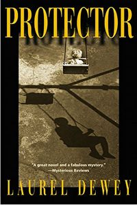 Protector by Laurel Dewey