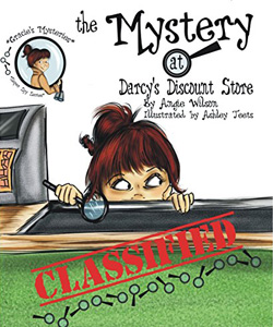 The Mystery at Darcy's Discount Store by Angie Wilson
