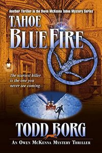 Tahoe Blue Fire by Todd Borg