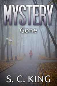 Gone by S. C. King