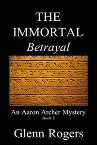 The Immortal Betrayal by Glenn Rogers