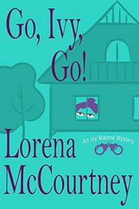 Go, Ivy, Go! by Lorena McCourtney