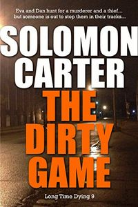 The Dirty Game by Solomon Carter