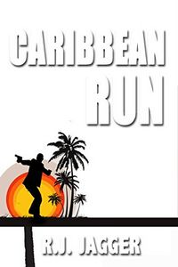 Caribbean Run by R. J. Jagger