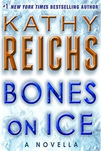 Bones on Ice by Kathy Reichs