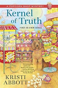 Kernel of Truth by Kristi Abbott