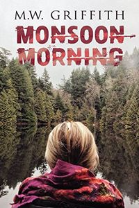 Monsoon Morning by M. W. Griffith