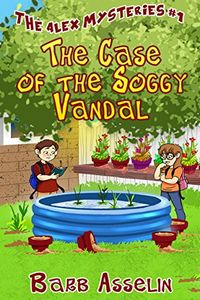 The Case of the Soggy Vandal by Barb Asselin