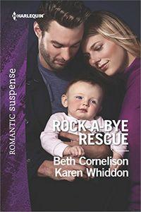 Rock-a-Bye Rescue by Beth Cornelison and Karen Whiddon