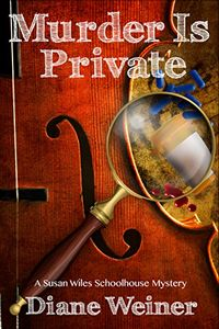 Murder is Private by Diane Weiner