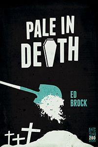 Pale in Death by Ed Brock