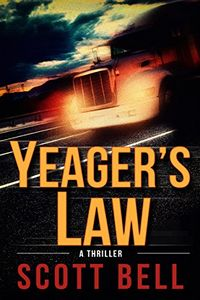 Yeager's Law by Scott Bell