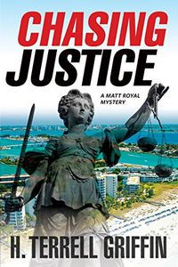Chasing Justice by H. Terrell Griffin