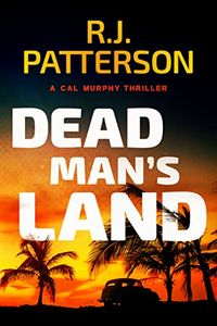 Dead Man's Land by R. J. Patterson