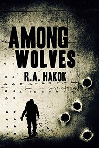 Among Wolves by R. A. Hakok