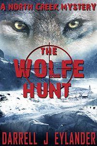 The Wolfe Hunt by Darrell Eylander