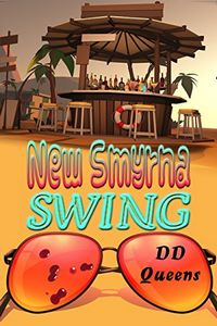 New Smyrna Swing by D. D. Queens