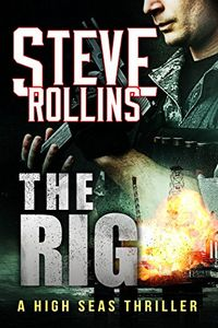 The Rig by Steve Rollins
