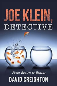 Joe Klein, Detective by David Creighton