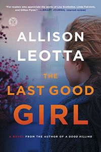The Last Good Girl by Allison Leotta