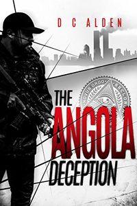 The Angola Deception by D. C. Alden