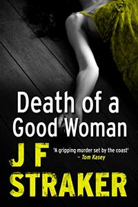 Death of a Good Woman by J. F. Straker