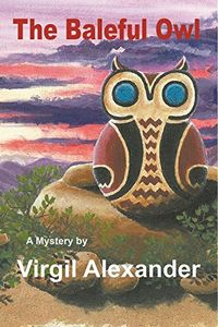 The Baleful Owl by Virgil Alexander