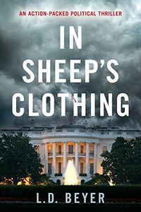 In Sheep's Clothing by L. D. Beyer