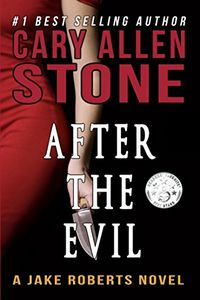 After the Evil by Cary Allen Stone