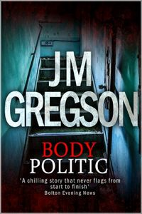 Body Politic by J. M. Gregson