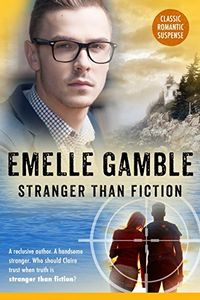 Stranger Than Fiction by Emelle Gamble