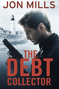 The Debt Collector by Jon Mills