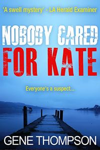Nobody Cared for Kate by Gene Thompson