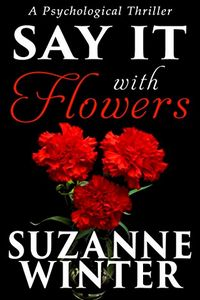 Say It With Flowers by Suzanne Winter
