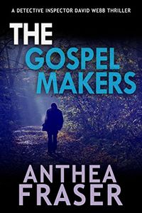 The Gospel Makers by Anthea Fraser