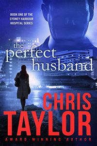 The Perfect Husband by Chris Taylor