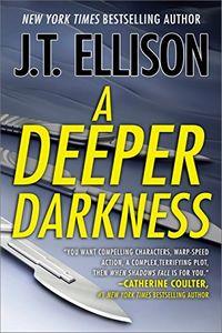 A Deeper Darkness by J. T. Ellison