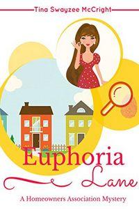 Euphoria Lane by Tina Swayzee McCright