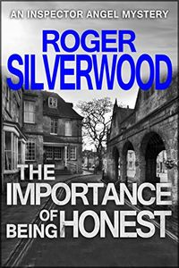 The Importance of Being Honest by Roger Silverwood