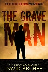 The Grave Man by David Archer