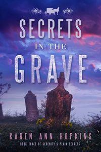 Secrets in the Grave by Karen Hopkins