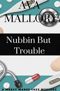 Nubbin But Trouble by Ava Mallory