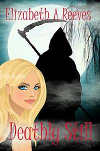 Deathly Still by Elizabeth A. Reeves