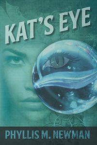 Kat's Eye by Phyllis M. Newman