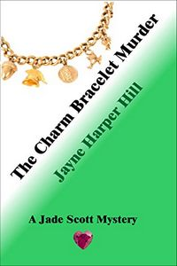 The Charm Bracelet Murder by Jayne Harper Hill