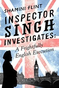 A Frightfully English Execution by Shamini Flint