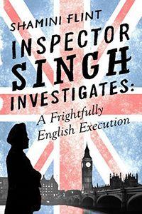A Frightfully English Execution by Shamini Flint