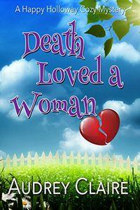 Death Loves a Woman by Audrey Claire